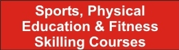 Sports, Physical Education & Fitness Skilling Courses